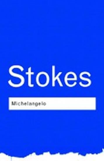 Stokes Adrian: Michelangelo