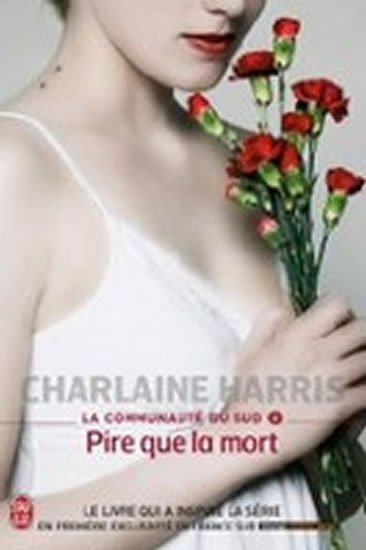Harris Charlaine: La Communaute Du Sud 8: Pire que La mort