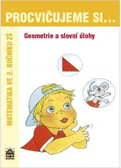 Kaslová Michaela: Procvičujeme si...Geometrie a slovní úlohy (2.ročník)