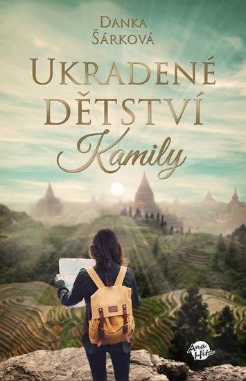 Šárková Danka: Ukradené dětství Kamily