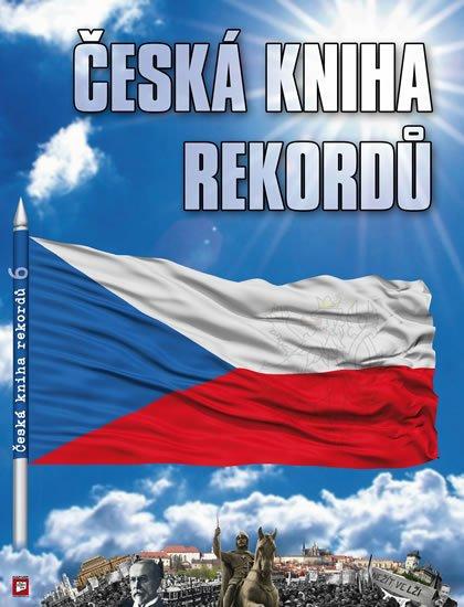 Rafaj Luboš, Vaněk Josef, Marek Miroslav,: Česká kniha rekordů 6