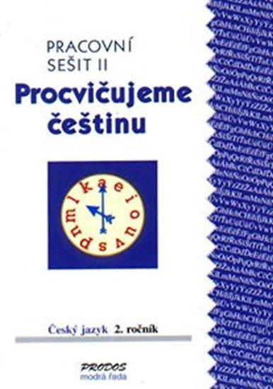 Mikulenková a kolektiv Hana: Procvičujeme češtinu pracovní sešit pro 2. ročník 2. díl - 2. ročník