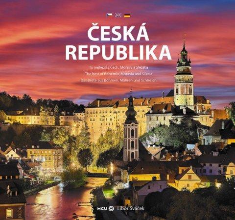 Sváček Libor: Česká republika - To nejlepší z Čech, Moravy a Slezska