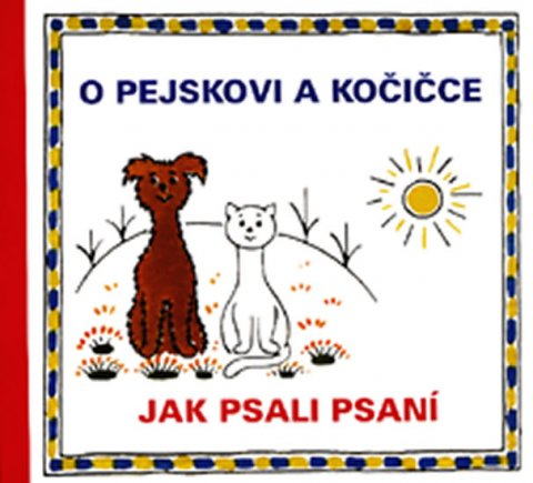Čapek Josef: O pejskovi a kočičce - Jak psali psaní