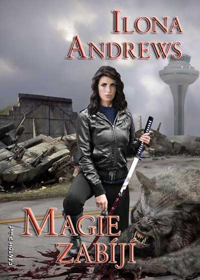 Andrews Ilona: Kate Daniels 5 - Magie zabíjí