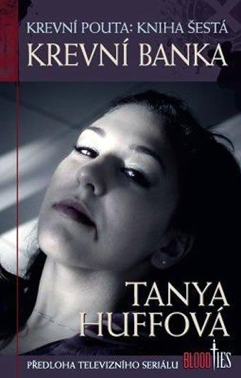 Huffová Tanya: Krevní pouta 6 - Krevní banka