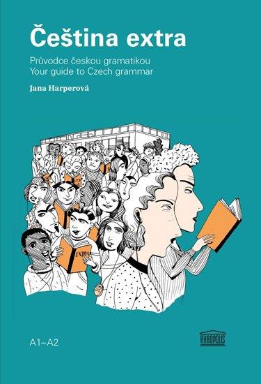 Harperová Jana: Čeština extra - Průvodce českou gramatikou A1