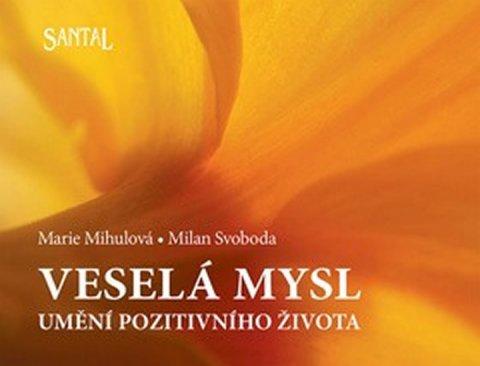 Mihulová M., Svoboda M.: Veselá mysl - Umění pozitivního života - 2. vydání