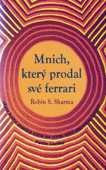 Sharma Robin S.: Mnich, který prodal své ferrari