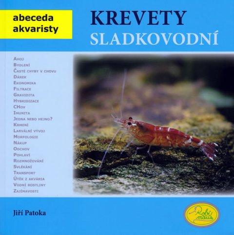 Patoka Jiří: Krevety sladkovodní - Abeceda akvaristy
