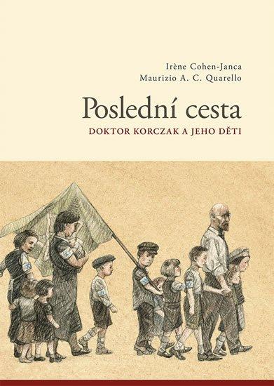 Cohen-Janca Irene: Poslední cesta / Doktor Korzcak a jeho děti