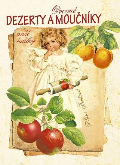 Trnková Klára: Ovocné dezerty a moučníky naší babičky