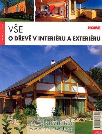 Vodičková Erika: Vše o dřevě v interiéru a exteriéru