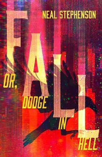 Stephenson Neal: Fall or, Dodge in Hell
