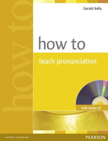 Kelly Gerald: How to Teach Pronuncation w/ Audio CD
