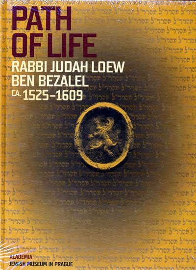 Putík Alexandr: Path of Life Rabbi Judah Loew ben Bezalel (ca. 1525–1609)