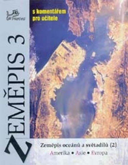 kolektiv autorů: Zeměpis 3 - s komentářem pro učitele - Zeměpis oceánů a světadílů (2)
