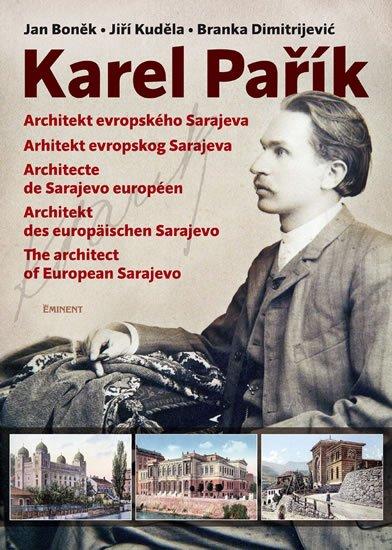 Boněk Jan, Kuděla Jiří, Dimitrijević Blanka: Karel Pařík – Architekt evropského Sarajeva