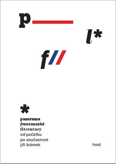 Šrámek Jiří: Panorama francouzské literatury od počátků po současnost