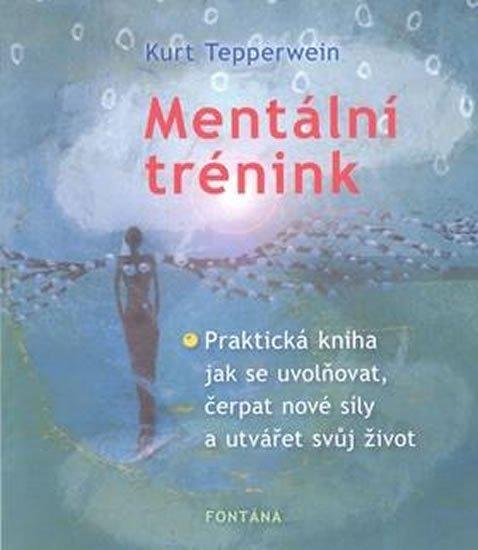 Tepperwein Kurt: Mentální trénink