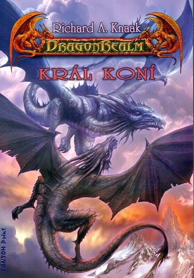 Knaak Richard A.: DragonRealm 10 - Král koní