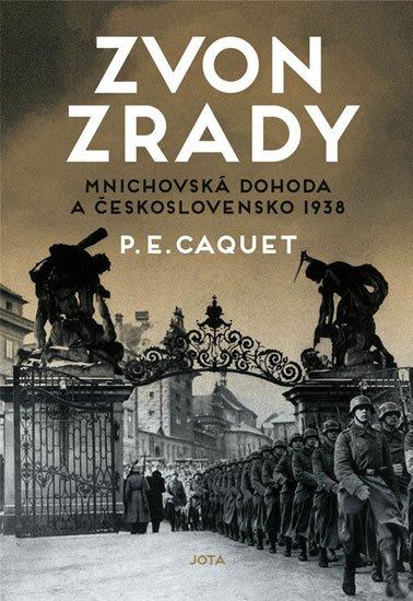 Caquet P. E.: Zvon zrady - Mnichovská dohoda a Československo 1938