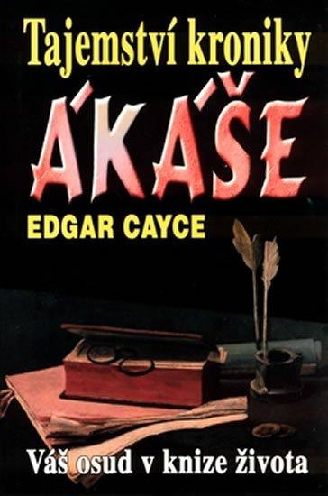 Cayce Edgar: Tajemství kroniky Akáše