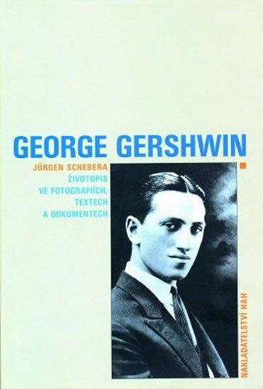 Schebera Jürgen: George Gershwin - Životopis ve fotografiích, textech a dokumentech