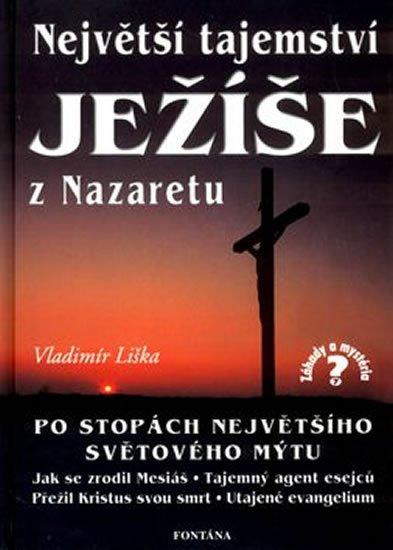Liška Vladimír: Největší tajemství Ježíše z Nazaretu