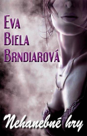 Brndiarová Eva Biela: Nehanebné hry (slovensky)