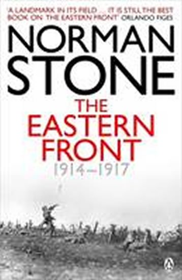 Stone Norman: Eastern Front 1914-1917