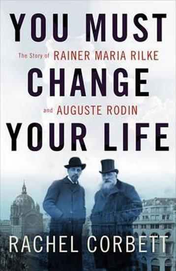 Corbett Rachel: You Must Change Your Life
