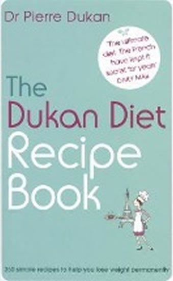 Dukan Pierre: The Dukan Diet Recipe Book