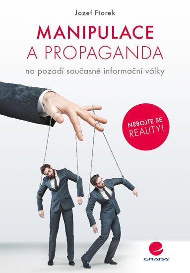Ftorek Jozef: Manipulace a propaganda na pozadí současné informační války