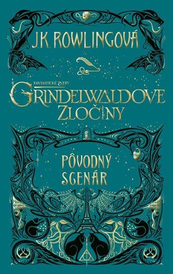 Rowlingová Joanne Kathleen: Fantastické zvery: Grindelwaldove zločiny - pôvodný scenár