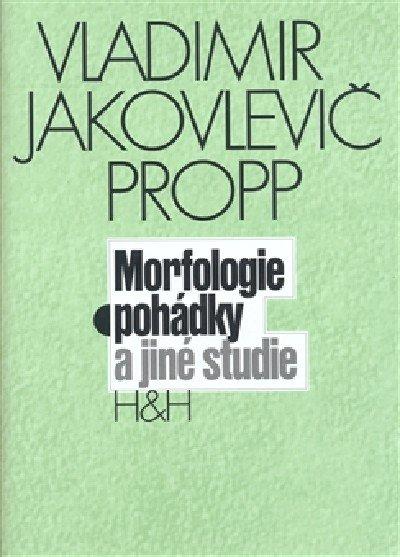 Propp Vladimir Jakovlevič: Morfologie pohádky a jiné studie