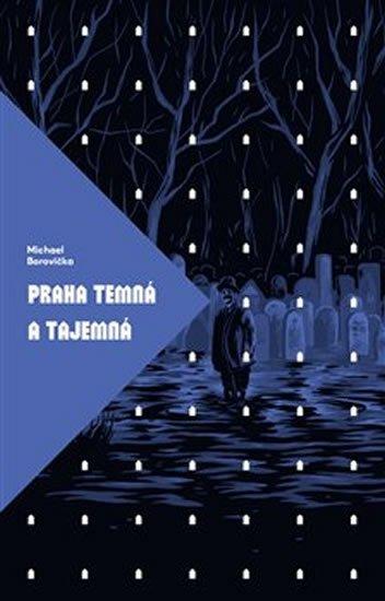 Borovička Michael: Praha temná a tajemná