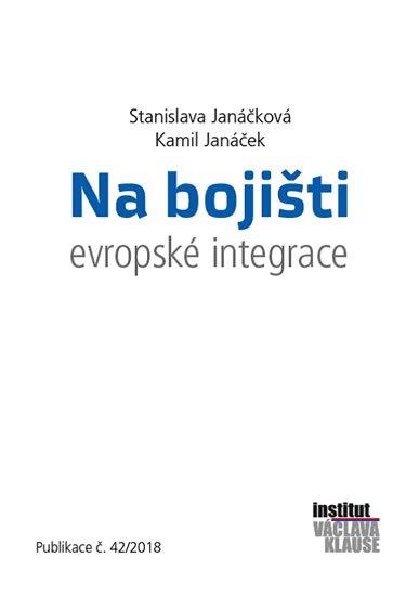 Janáček Kamil, Janáčková Stanislava,: Na bojišti evropské integrace