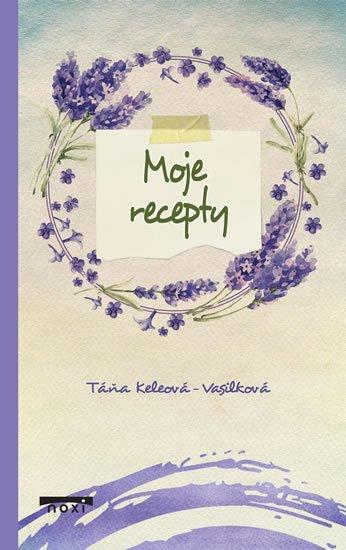 Keleová-Vasilková Táňa: Moje recepty