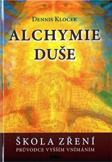 Klocek Dennis: Alchymie duše