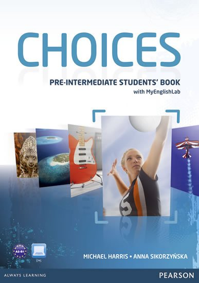 Harris Michael, Sikorzyňska Anna: Choices Pre-Intermediate Students´ Book w/ MyEnglishLab PIN Code Pack