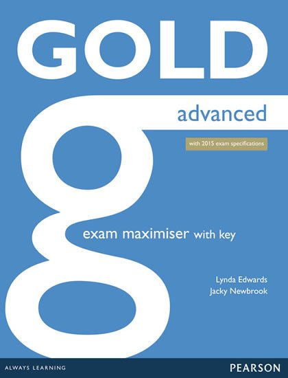 Edwards Lynda: Gold Advanced 2015 Exam Maximiser w/ key