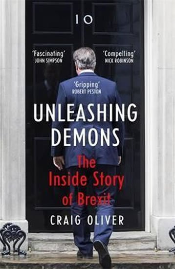 Craig Oliver: Unleashing Demons: The Inside Story of Brexit