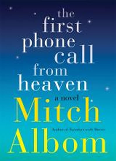 Albom Mitch: The First Phone Call From Heaven