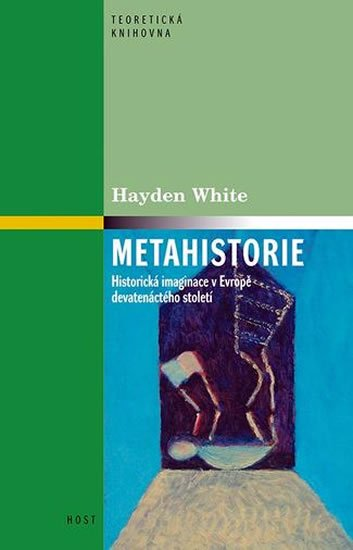 White Hayden: Metahistorie - Historická imaginace v Evropě devatenáctého století