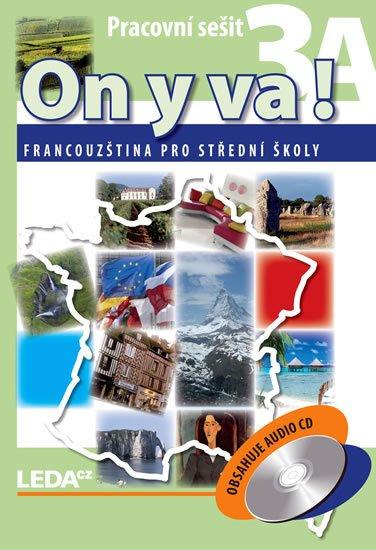 Taišlová Jitka: ON Y VA! 3A+3B - Francouzština pro střední školy - pracovní sešity + CD - 2