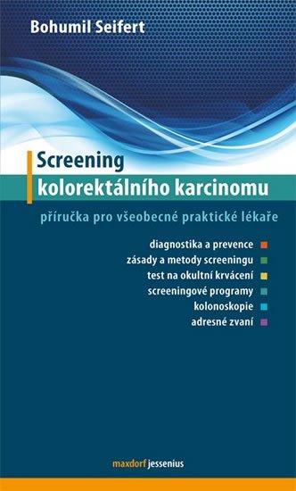 Seifert Bohumil: Screening kolorektálního karcinomu - Příručka pro všeobecné praktické lékař