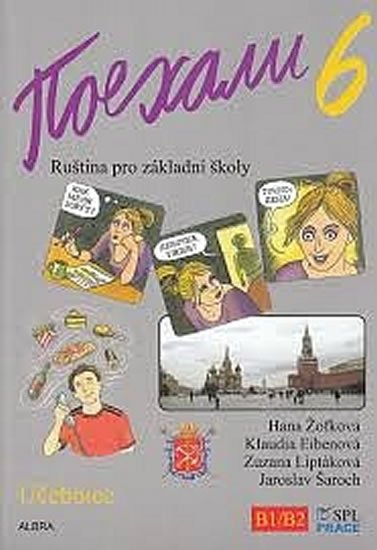 Žofková Hana, Eibenová Klaudia, Liptáková Zuzana, Šaroch Jar: Pojechali 6 - Ruština pro základní školy (Učebnice)