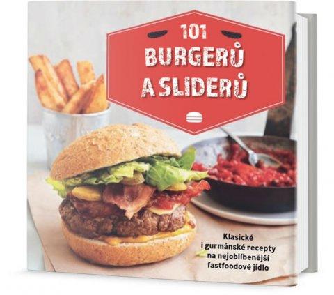 neuveden: 101 burgerů a sliderů - Klasické i gurmánské recepty na nejoblíbenější fast