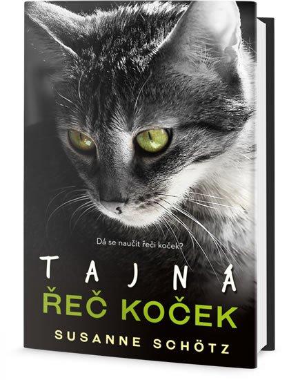 Schötz Susanne: Tajná řeč koček - Dá se naučit řeči koček?